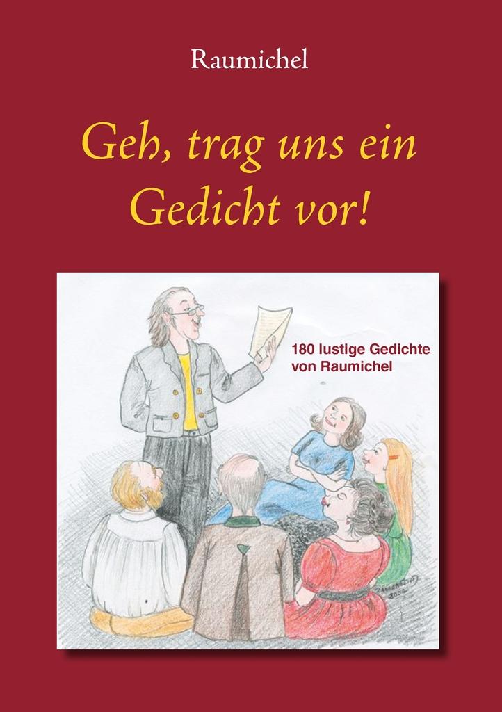 Geh Trag Uns Ein Gedicht Vor By Raumichel Read Online