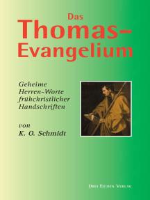 Das Thomas-Evangelium: Geheime Herren-Worte frühchristlicher Handschriften