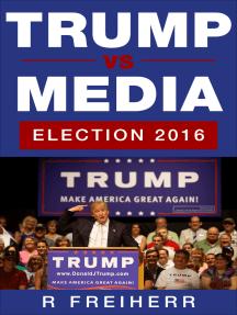 Trump vs Media: Election 2016