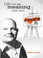 Life Has No Meaning Until You Create It