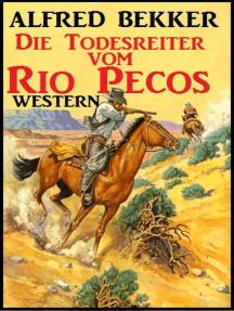 Alfred Bekker Western: Die Todesreiter vom Rio Pecos: Alfred Bekker präsentiert