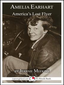 Amelia Earhart: America's Lost Flyer