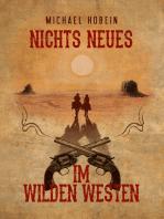 Nichts Neues im Wilden Westen