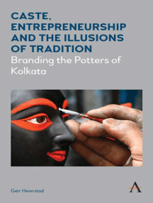 Caste, Entrepreneurship and the Illusions of Tradition: Branding the Potters of Kolkata