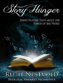 Story Hunger: Short Fantasy Tales About the Power of the Word