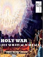 HOLY WAR (The Spiritual Warfare)
