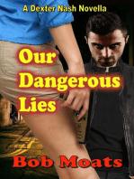 Our Dangerous Lies