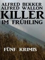 Killer im Frühling