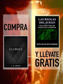"""Compra """"El Cruce"""" y llévate gratis """"Las reglas del juego, una aventura de aceitunas asesinas"""""""