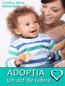 Adoptia: Un act de iubire