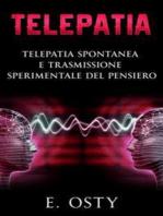 Telepatia, telepatia spontanea e trasmissione sperimentale del pensiero