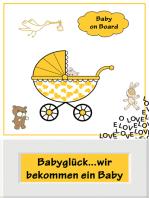Babyglück...wir bekommen ein Baby