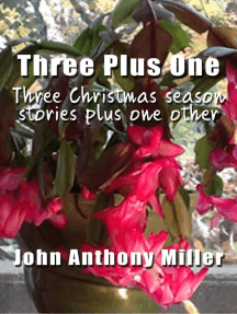 Three Plus One: three Christmas season stories plus one other