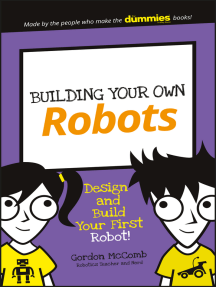Building Your Own Robots: Design and Build Your First Robot!