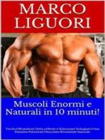 Muscoli Enormi e Naturali in 10 Minuti