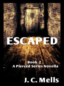Escaped: The Pierced Series, #2