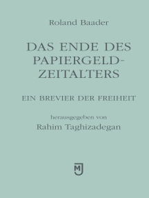 Das Ende des Papiergeld-Zeitalters: Ein Brevier der Freiheit