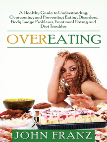 Overeating: A Healthy Guide to Understanding, Overcoming and Preventing Eating Disorders, Body Image Problems, Emotional Eating and Diet Troubles