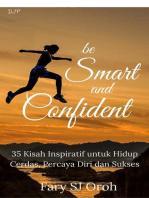 Be Smart and Confident: 35 Kisah Inspiratif untuk Hidup Cerdas, Percaya Diri dan Sukses