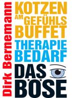 Kotzen am Gefühlsbuffet - Therapiebedarf - Das Böse
