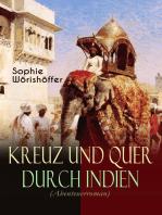 Kreuz und quer durch Indien (Abenteuerroman)