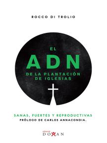 El Adn De La Plantación De Iglesias: Sanas, Fuertes Y Reproductivas