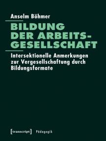 Bildung der Arbeitsgesellschaft: Intersektionelle Anmerkungen zur Vergesellschaftung durch Bildungsformate