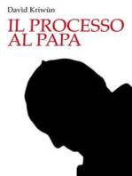 Il processo al Papa