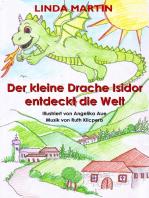 Der kleine Drache Isidor entdeckt die Welt