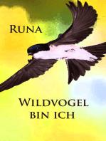 Wildvogel bin ich - historischer Roman