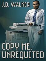 Copy Me, Unrequited