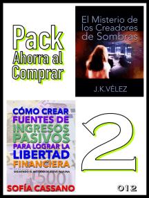 Pack Ahorra al Comprar 2: 012: Cómo crear fuentes de ingresos pasivos para lograr la libertad financiera & El Misterio de los Creadores de Sombras