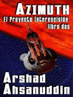 Azimuth: El Proyecto Interescisión