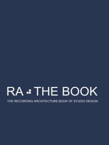 RA The Book Vol 3: The Recording Architecture Book of Studio Design