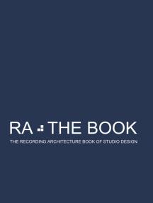 RA The Book Vol 1: The Recording Architecture Book of Studio Design