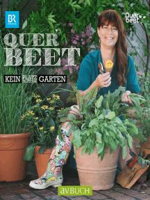 Querbeet: Kein Platz trotzdem Garten