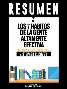 Los 7 Habitos de la Gente Altamente Efectiva (The 7 Habits of Highly Effective People): Resumen Del Libro De Stephen Covey