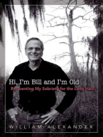 Hi I'm Bill and I'm Old
