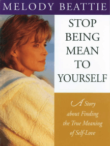 Stop Being Mean to Yourself: A Story About Finding The True Meaning of Self-Love