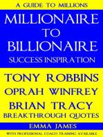 Millionaire to Billionaire Success Inspiration