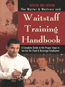 The Waiter & Waitress and Waitstaff Training Handbook: A Complete Guide to the Proper Steps in Service for Food & Beverage Employees Revised 2nd Edition