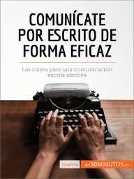 Comunícate por escrito de forma eficaz