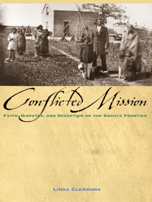 The Conflicted Mission: Faith, Disputes, and Deception on the Dakota Frontier