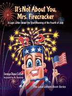 It's Not About You, Mrs. Firecracker