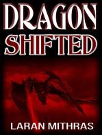 Dragon, Shifted