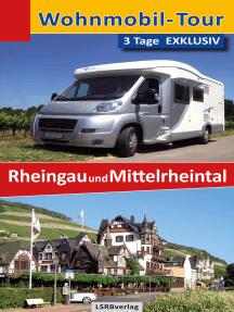 Wohnmobil-Tour - 3 Tage EXKLUSIV Rheingau und Mittelrheintal