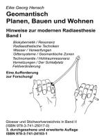Geomantisch Planen, Bauen und Wohnen, Band I: Hinweise zur modernen Radiaesthesie - Band I