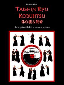 Taishin Ryu Kobujitsu: Kriegskunst des feudalen Japans