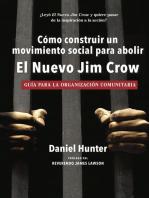 Cómo construir un movimiento social para abolir el Nuevo Jim Crow