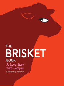 The Brisket Book: A Love Story with Recipes